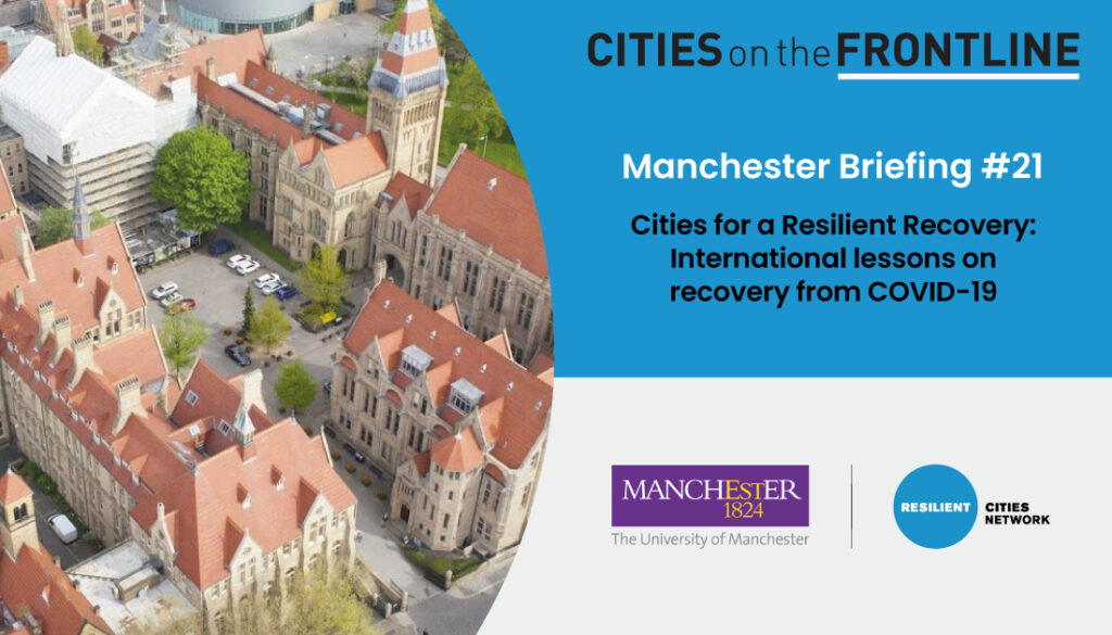 Featured image of the Manchester Briefing blog produced by the University of Manchester and Resilient Cities Network as part of the Cities for a Resilient Recovery program, International lessons on recovery from COVID-19.