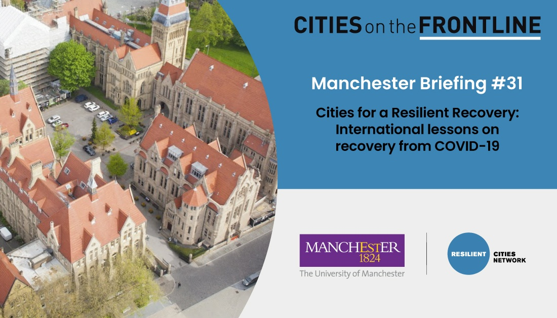 Manchester Briefing #31 – Cities for a Resilient Recovery: International Lessons on Recovery from COVID-19